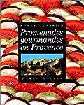 Promenades gourmandes en Provence