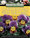 img - for Month-By-Month Gardening in New England : What to Do Each Month to Have a Beautiful Garden All Year (Month By Monty Gardening) book / textbook / text book