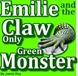 Emilie and the Claw-only Green Monster
