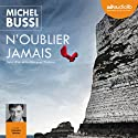 N'oublier jamais Audiobook by Michel Bussi Narrated by François Tavares