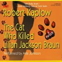 The Cat Who Killed Lilian Jackson Braun: A Parody Audiobook by Robert Kaplow Narrated by Arte Johnson