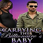 Carrying the Billionaire's Baby: A Billionaire BWWM Pregnancy Romance | Jo Jacobs