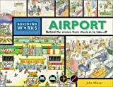 Airport: Explore the Building Room by Room (Building Works)