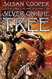 Silver on the Tree (The Dark Is Rising Book 6)