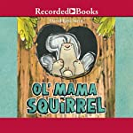 Ol' Mama Squirrel | David Ezra Stein