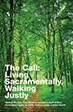 The Call: Living Sacramentally, Walking Justly