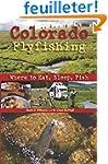 Colorado Flyfishing: Where to Eat, Sl...