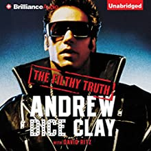 The Filthy Truth (       UNABRIDGED) by Andrew Dice Clay Narrated by Bruce Rubenstein