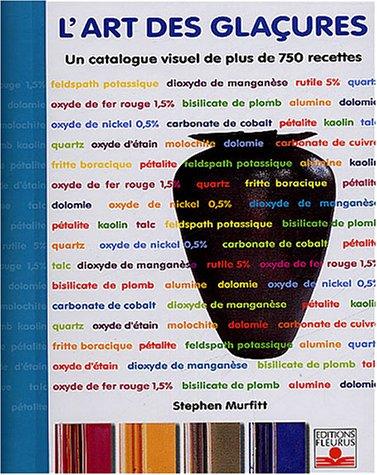 L'Art des Glaçures : Catalogue visuel de plus de 750 recettes