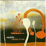echange, troc Nedelle - Republic of Two