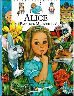 Alice au pays des merveilles lewis carroll 9782840640769 - Deco alice au pays des merveilles ...