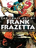 Spectrum Presents: The Comic Art of Frank Frazetta (Spectrum Presents) (1599290170) by Fenner, Arnie