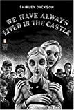 Image of We Have Always Lived in the Castle (Penguin Classics Deluxe Edition)