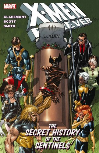 X-Men Forever - Volume 2: The Secret History of the Sentinels (X-Men (Marvel Paperback))