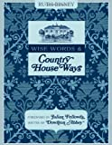 Wise words & country house ways : house and garden tips from upstairs and downstairs