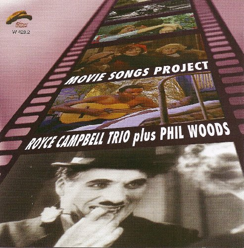 Movie Songs Project by Royce Campbell Trio plus Phil Woods