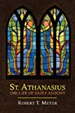 St. Athanasius: The Life of St. Anthony (1614274029) by Athanasius
