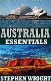 Australia Essentials: Moving to Australia & No Nonsense Guide:Sydney
