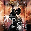 The Map of the Sky: A Novel (       UNABRIDGED) by Felix J. Palma Narrated by James Langton