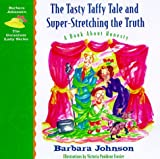The Tasty Taffy Tale and Super-Stretching the Truth: A Book About Honesty (Geranium Lady Series, 4) (0849959519) by Johnson, Barbara