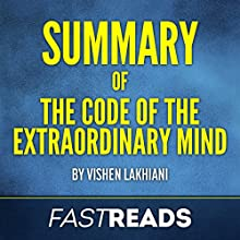 Summary of Code of the Extraordinary Mind: by Vishen Lakhiani: Includes Key Takeaways & Analysis Audiobook by  FastReads Publishing Narrated by Kelly McGee