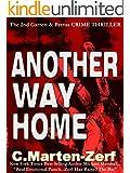 Another Way Home - A Crime Thriller (Garrett & Petrus Action Adventure Thriller. Book 2)