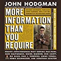 More Information Than You Require (       UNABRIDGED) by John Hodgman Narrated by John Hodgman