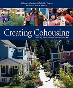 Creating Cohousing: Building Sustainable Communities by New Society Publishers