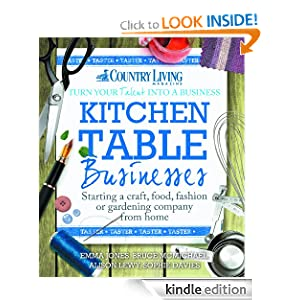 Kitchen Table Businesses: Starting a craft, food, fashion or gardening company from home