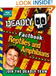 Deadly Factbook 3: Reptiles and Amphi...