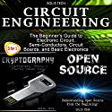Circuit Engineering + Cryptography + Open Source Audiobook by  Solis Tech Narrated by Millian Quinteros