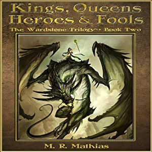 Kings, Queens, Heroes & Fools: The Wardstone Trilogy, Book Two | [M. R. Mathias]