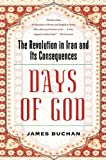 img - for Days of God: The Revolution in Iran and Its Consequences book / textbook / text book