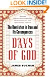 Days of God: The Revolution in Iran a...