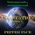 Adaptation: Book I Audiobook by Pepper Pace Narrated by Steven Jay Cohen