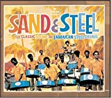 Sand & Steel: the Classic Sound of Jamaican Steel Drums