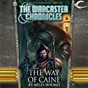 The Way of Caine: The Warcaster Chronicles, Vol. One (       UNABRIDGED) by Miles Holmes Narrated by Marc Vietor