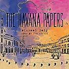 The Havana Papers Hörbuch von Michael Daly Gesprochen von: Michael Daly