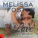 Surrender My Love: The Bradens at Peaceful Harbor, Book 2 Audiobook by Melissa Foster Narrated by B.J. Harrison