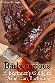 Barbecurious: A Beginner's Guide to American Barbecue