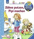 Book - Z�hne putzen, Pipi machen (Wieso? Weshalb? Warum? junior, Band 52)