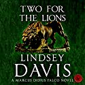 Two for the Lions: Falco, Book 10 Audiobook by Lindsey Davis Narrated by Gordon Griffin