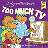The Berenstain Bears and Too Much TV ~ Stan Berenstain
