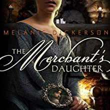 The Merchant's Daughter (       UNABRIDGED) by Melanie Dickerson Narrated by Jude Mason