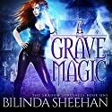 A Grave Magic: The Shadow Sorceress, Book 1 Audiobook by Bilinda Sheehan Narrated by Angela Dawe