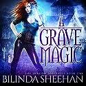 A Grave Magic: The Shadow Sorceress, Book 1 Audiobook by Bilinda Sheehan Narrated by Angela Dawe