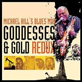 Michael Hill's Blues Mob - Goddesses & Gold Redux 61R3wFw%2BUrL._SL500_AA280_