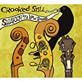 Shaken By a Low Sound ~ Crooked Still