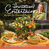 img - for An Invitation to Entertain: Recipes for Gracious Parties book / textbook / text book