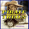 Pirate Trials: Famous Murderous Pirates Book Series: The Lives and Adventures of Famous and Sundry Pirates Audiobook by  Huggins Point Editors Narrated by Jack Chekijian